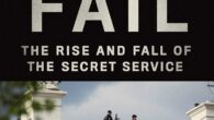 """Zero Fail: The Rise and Fall of the Secret Service by Carol Leonnig NEW YORK TIMES BESTSELLER • """"This is one of those books that will go down as the […]"""