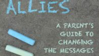 Raising LGBTQ Allies: A Parent's Guide to Changing the Messages from the Playground by Chris Tompkins No matter who we are or where we come from, we all play on […]