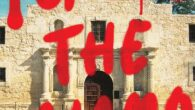"""Forget the Alamo: The Rise and Fall of an American Myth by Bryan Burrough, Chris Tomlinson, Jason Stanford """"Lively and absorbing. . ."""" — The New York Times Book Review […]"""