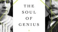 The Soul of Genius: Marie Curie, Albert Einstein, and the Meeting that Changed the Course of Science by Jeffrey Orens A prismatic look at the meeting of Marie Curie and […]