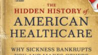 The Hidden History of American Healthcare: Why Sickness Bankrupts You and Makes Others Insanely Rich by Thom Hartmann Popular progressive radio host and New York Times bestselling author Thom Hartmann […]