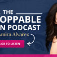 Amira Alvarez, Founder and CEO of The Unstoppable Woman Theunstoppablewoman.com