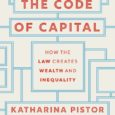 The Code of Capital: How the Law Creates Wealth and Inequality by Katharina Pistor Katharina Pistor Capital is the defining feature of modern economies, yet most people have no idea […]