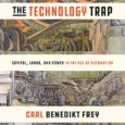 The Technology Trap: Capital, Labor, and Power in the Age of Automation by Carl Benedikt Frey How the history of technological revolutions can help us better understand economic and political […]