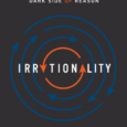 Irrationality: A History of the Dark Side of Reason by Justin E. H. Smith Jehsmith.com A fascinating history that reveals the ways in which the pursuit of rationality often leads […]