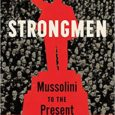 """Strongmen: Mussolini to the Present by Ruth Ben-Ghiat What modern authoritarian leaders have in common (and how they can be stopped). Ruth Ben-Ghiat is the expert on the """"strongman"""" playbook […]"""