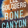 Bone Canyon by Lee Goldberg Interview A cold case heats up, revealing a deadly conspiracy in a twisty thriller by #1 New York Times bestselling author Lee Goldberg. A catastrophic […]