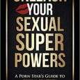 Unleash Your Sexual Superpowers: A Porn Star's Guide to Sexual Mastery by Erik Everhard Erikeverhard.com Become a better lover and leave her begging for more when you Unleash Your Sexual […]