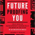 Future Proofing You: Twelve Truths for Creating Opportunity, Maximizing Wealth, and Controlling your Destiny in an Uncertain World by Jay Samit With the right mindset and insight, anyone can become […]