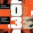 2034: A Novel of the Next World War by Elliot Ackerman, James Admiral Stavridis USN From two former military officers and award-winning authors, a chillingly authentic geopolitical thriller that imagines […]