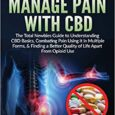 7 Ways To Manage Pain With CBD by David Anthony Schroeder Thecbdwriter.com CBD… You've heard about it, you've read about it, you've seen advertisements selling it, and maybe you're asking […]