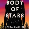 Body of Stars: A Novel by Laura Maylene Walter BODY OF STARS has recently appeared on most anticipated lists from The Millions, The Rumpus, and i09! From debut novelist Laura […]