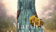 Sunflower Sisters: A Novel by Martha Hall Kelly Martha Hall Kelly's million-copy bestseller Lilac Girls introduced readers to Caroline Ferriday. Now, in Sunflower Sisters, Kelly tells the story of Ferriday's […]