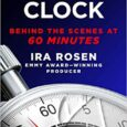 Ticking Clock: Behind the Scenes at 60 Minutes by Ira Rosen Two-time Peabody Award-winning writer and producer Ira Rosen reveals the intimate, untold stories of his decades at America's most […]