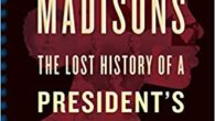 """The Other Madisons: The Lost History of a President's Black Family by Bettye Kearse """"A Roots for a new generation, rich in storytelling and steeped in history."""" —Kirkus Reviews, Starred […]"""
