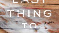 """The Last Thing to Burn: A Novel by Will Dean """"Immediate, intense, gripping, taut, terrifying, moving, and brilliant."""" —Lisa Jewell, #1 New York Times bestselling author of Invisible Girl A […]"""