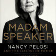 Madam Speaker: Nancy Pelosi and the Lessons of Power by Susan Page https://susanpagedc.com/ The definitive biography of Nancy Pelosi, the most powerful woman in American political history, written by New […]