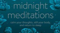 Midnight Meditations: Calm Your Thoughts, Still Your Body, and Return to Sleep by Courtney E. Ackerman Stop chasing sleep and start welcoming rest with these 150 peaceful, nighttime meditations to […]