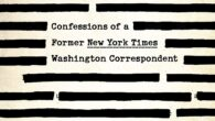 Suppressed: Confessions of a Former New York Times Washington Correspondent by Robert M. Smith Four million people in nearly 200 countries read The New York Times. Of these, many are […]
