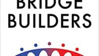 Bridge Builders: Bringing People Together in a Polarized Age by Nathan Bomey In these turbulent times, defined by ideological chasms, clashes over social justice, and a pandemic intersecting with misinformation, […]