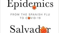 Modern Epidemics: From the Spanish Flu to COVID-19 by Salvador Macip COVID-19 has made us all aware of the fact that we live in a world full of invisible enemies. […]