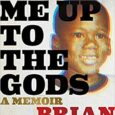 """Punch Me Up to the Gods: A Memoir by Brian Broome A poetic and raw coming-of-age memoir about Blackness, masculinity, and addiction """"Punch Me Up to the Gods obliterates what […]"""