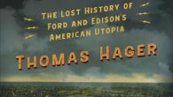 Electric City: The Lost History of Ford and Edison's American Utopia by Thomas Hager The extraordinary, unknown story of two giants of American history—Henry Ford and Thomas Edison—and their attempt […]