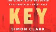 The Key Man: The True Story of How the Global Elite Was Duped by a Capitalist Fairy Tale by Simon Clark, Will Louch In this compelling story of lies, greed […]
