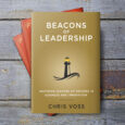 Beacons of Leadership: Inspiring Lessons of Success in Business and Innovation Paperback by Chris Voss Limited Edition Special Paperback Run You can pre-order the BOOK by itself on Amazon OR […]