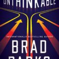 Unthinkable by Brad Parks From international bestselling author Brad Parks comes a new thriller about an ordinary man who may be able to save the world as we know it―but […]