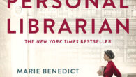 """The Personal Librarian by Marie Benedict, Victoria Christopher Murray The Instant New York Times Bestseller! A Good Morning America* Book Club Pick! """"Historical fiction at its best!""""* A remarkable novel […]"""