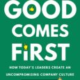 Good Comes First: How Today's Leaders Create an Uncompromising Company Culture That Doesn't Suck by S. Chris Edmonds, Mark S. Babbitt Discover the practical, step-by-step guide to creating a workplace […]