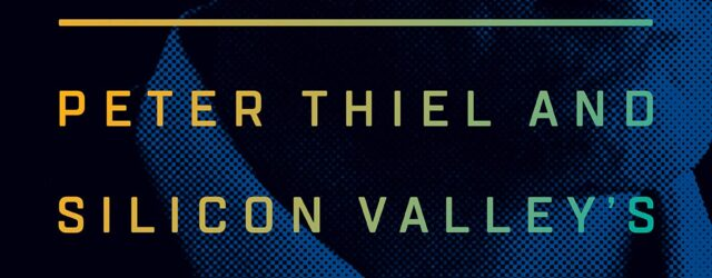 The Contrarian: Peter Thiel and Silicon Valley's Pursuit of Power by Max Chafkin A biography of venture capitalist and entrepreneur Peter Thiel, the enigmatic, controversial, and hugely influential power broker […]