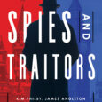 Spies and Traitors: Kim Philby, James Angleton and the Friendship and Betrayal that Would Shape MI6, the CIA and the Cold War by Michael Holzman A brilliant exposé of how […]