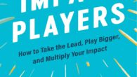 Impact Players: How to Take the Lead, Play Bigger, and Multiply Your Impact by Liz Wiseman Why do some people break through and make an impact while others get stuck […]